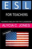 img - for ESL for Teachers: Business English for the Classroom book / textbook / text book