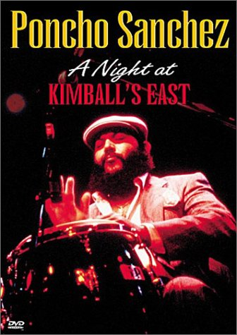 Poncho Sanchez - A Night at Kimball's East by Image Entertainment