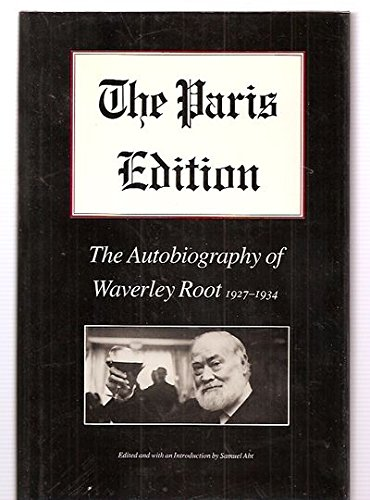 The Paris Edition: The Autobiography of Waverly Root, 1927-1934