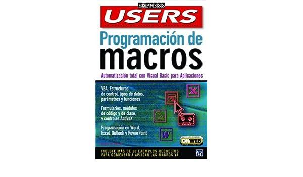 Programacion De Macros: Users Express, en Espanol / Spanish (Users Express, 20) (Spanish Edition): Gustavo Du Mortier, MP Ediciones: 9789875261785: ...