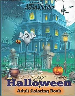 Amazon Halloween Coloring Book Adult Happy Designs 9781947243170 Alisa Calder Books