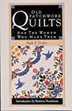 Old Patchwork Quilts: And the Women Who Made Them