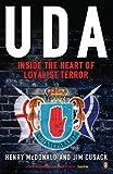 The UDA: Inside the Heart of Loyalist Terror