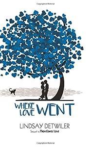 Where Love Went (Then Comes love) (Volume 2)