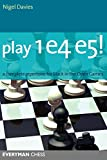 Play 1e4 E5: A Complete Repertoire For Black In The Open Games (everyman Chess)-Nigel Davies