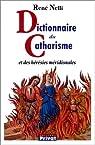 Dictionnaire du catharisme et des hérésies méridionales par Nelli