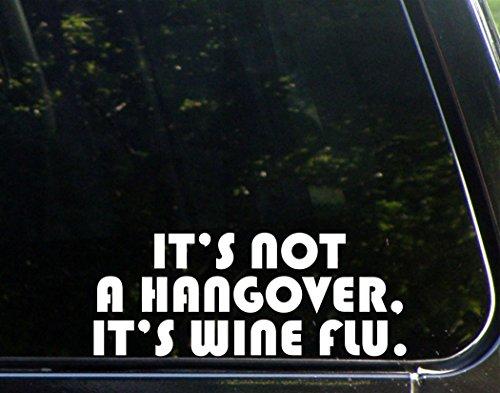 It's Not a Hangover, It's Wine Flu. - 9