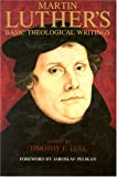 Martin Luther's Basic Theological Writings, Martin Luther, 0800623274