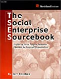 The Social Enterprise Sourcebook : Profiles of Social Purpose Businesses Operated by Nonprofit Organizations, Boschee, Jerr, 097138990X