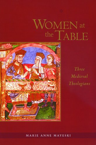 Women at the Table: Three Medieval Theologians