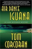Air Dance Iguana (Alex Rutledge Mysteries)