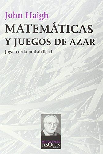 Matematicas Y Juegos De Azar: Jugar Con La Probabilidad (Spanish Edition)