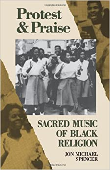 Book By Jon Michael Spencer PROTEST AND PRAISE