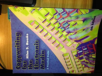 Copywriting for Electronic Media : Practical Guide 6TH EDITION