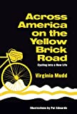 Across America on the Yellow Brick Road: Cycling into a New Life