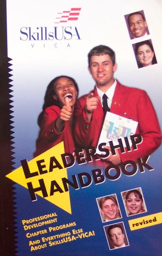 SkillsUSA-VICA Leadership Handbook (Professional Development, Chapter Programs, and Everything Else About SkillsUSA-VICA!)