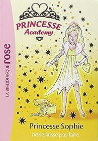 Princesse Academy, Tome 5 : Princesse Sophie ne se laisse pas faire par Vivian French