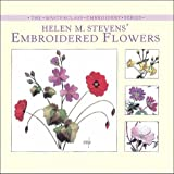 img - for Helen M. Stevens' Embroidered Flowers (The Masterclass Embroidery Series) book / textbook / text book
