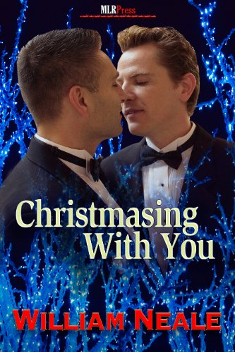 Christmasing With You (MLR Press Story A Day For the Holidays 2011)