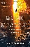 Blind Descent, James M. Tabor, 0812979494