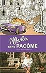 Maria sans Pacôme : Fiction autobiographique par Pacôme