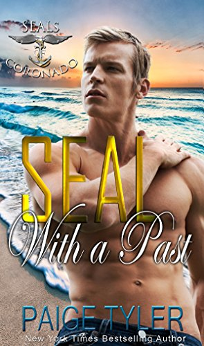 SEAL with a Past (SEALs of Coronado Book 5) by [Tyler, Paige]