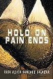 Hold on Pain Ends, Rosa Olivia Sanchez Salazar, 1493164619
