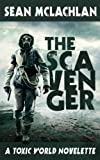 The Scavenger: A Toxic World Novelette