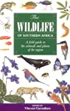 The Wildlife of Southern Africa, Vincent Carruthers, 1868724514