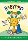 BabyPro: Let's Dance & Tumble! Volume 3: Cheerleading - Dance - Gymnastics (2005)