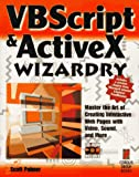 Visual Basic Script and ActiveX Wizardry, Scott Palmer, 1576100529
