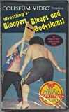 Wrestlings Bloopers, Bleeps and Bodyslams