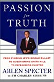 Passion for Truth, Arlen Specter and Charles Robbins, 0060198494