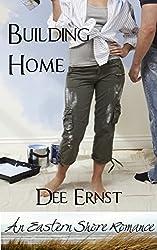 Building Home: An Eastern Shore Romance (The Eastern Shore Romances Book 2)