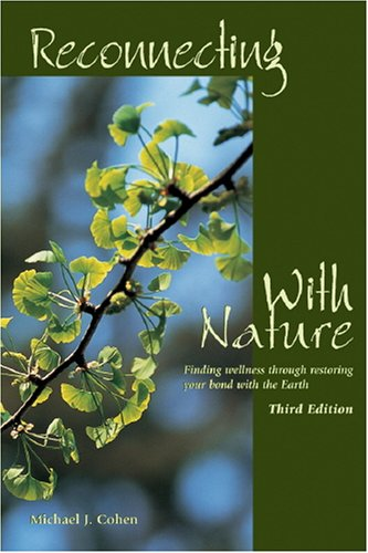 Reconnecting With Nature: Finding wellness through restoring your bond with the Earth