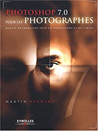 Photoshop 7.0 pour les photographes par Martin Evening