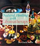 Natural Healing with Aromatherapy, Gisela Bulla, 0806942215