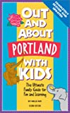 img - for Out and About Portland with Kids: The Ultimate Family Guide for Fun and Learning (Out and About with Kids) book / textbook / text book