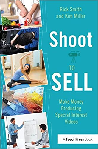 Book Shoot to Sell: Make Money Producing Special Interest Videos