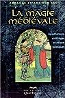 La Magie médiévale : incantations, sortilèges et rituels pratiques par Sperandio