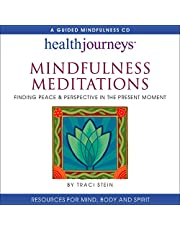 Mindfulness Meditations: Finding Peace & Perspective in the Present Moment -- for Increasing Concentration, Emotional Resilience, Coping Mastery, and General Health
