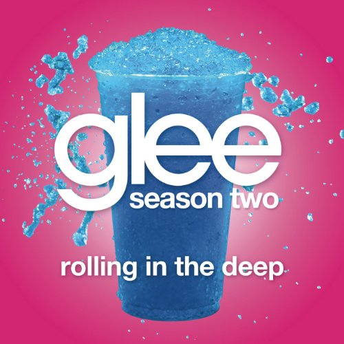 Rolling In The Deep (Glee Cast...