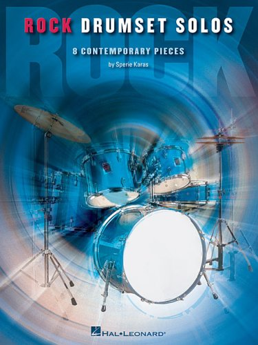 Contemporary 8 Pieces (Rock Drumset Solos: 8 Contemporary Pieces)