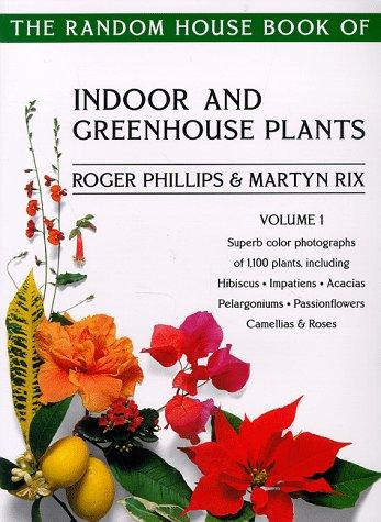 The Random House Book of Indoor and Greenhouse Plants Vol. 1 (Tropical Indoor Garden)