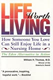 Life Worth Living, William H. Thomas, 0964108968
