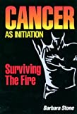 Cancer As Initiation, Barbara Stone, 081269273X
