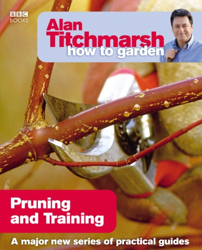 Alan Titchmarsh How to Garden: Pruning and -
