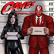 The Games of Supervillainy: The Supervillainy Saga Book 2 Audiobook by C. T. Phipps Narrated by Jeffrey Kafer