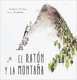 El ratón y la montaña (milratones): Amazon.es: Gramsci, Antonio, Domènech Castillo, Laia: Libros