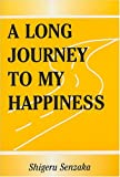 A Long Journey to My Happiness, Shigeru Senzaku, 0533147123